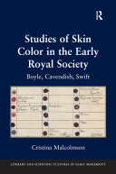 Studies of Skin Color in the Early Royal Society: Boyle, ...