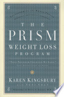 """The Prism Weight Loss Program"" by Karen Kingsbury, Toni Vogt"