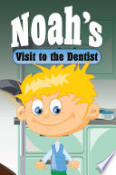 Noah's Visit to the Dentist