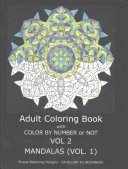 Adult Coloring Book with Color by Number Or Not   Mandalas Book