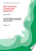 Territorial Disputes among Japan  China and Taiwan concerning the Senkaku Islands  Boundary   Territory Briefing Vol 3 No 7  Book