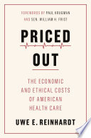 """Priced Out"" by Uwe E. Reinhardt, Paul Krugman, Sen. William H. Frist, Tsung-Mei Cheng"