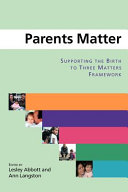 Parents Matter  Supporting The Birth To Three Matters Framework