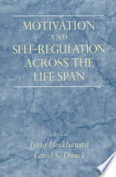 Motivation And Self Regulation Across The Life Span