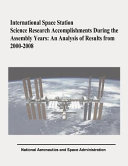 International Space Station Science Research Accomplishments During the Assembly Years Book