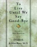 TO LIVE UNTIL WE SAY GOOD BYE [Pdf/ePub] eBook