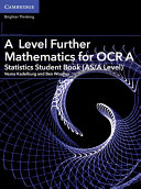 A Level Further Mathematics for OCR A Statistics Student Book (AS/A Level)