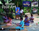 Mexican Folk Art from Oaxacan Artist Families