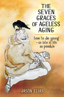 The Seven Graces Of Ageless Aging