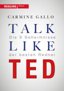Talk like TED: Die 9 Geheimnisse der weltbesten Redner
