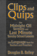 Clips and Quips for Midnight Oil Sermons and Last Minute Sunday School Lessons