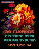 30 Flowers Coloring Book for Relaxation Volume  4