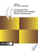 OECD Tax Policy Studies Corporate Tax Incentives for Foreign Direct Investment