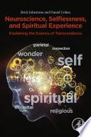 Neuroscience  Selflessness  and Spiritual Experience
