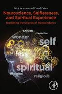 Neuroscience, Selflessness, and Spiritual Experience
