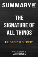 Summary of the Signature of All Things  A Novel  Trivia Quiz for Fans Book