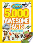 5,000 Awesome Facts (about Everything!)