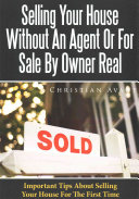 Selling Your House Without an Agent Or for Sale by Owner Real