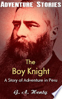 The Boy Knight - A Tale of the Crusades