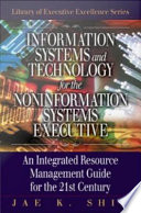 Information Systems And Technology For The Noninformation Systems Executive Book PDF
