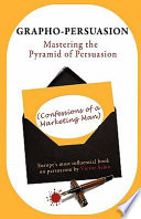 Grapho Persuasion  Mastering the Pyramid of Persuasion  Confessions of a Marketing Man