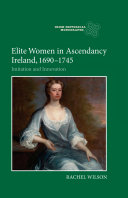 Elite Women in Ascendancy Ireland, 1690-1745