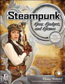 Steampunk Gear, Gadgets, and Gizmos: A Maker's Guide to Creating Modern Artifacts ebook