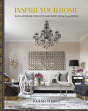 Inspire your home: easy, affordable ideas to make every room glamorous
