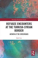 Refugee Encounters at the Turkish-Syrian Border Pdf/ePub eBook