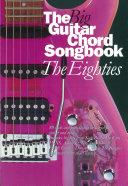 The Big Guitar Chord Songbook: The Eighties