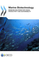 Marine Biotechnology Enabling Solutions for Ocean Productivity and Sustainability