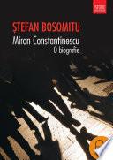 Miron Constantinescu. O biografie