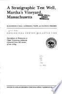 A Stratigraphic Test Well  Martha s Vineyard  Massachusetts Book