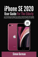 IPhone SE 2020 User Guide For The Elderly (Large Print Edition)