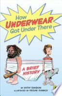 How Underwear Got Under There Book PDF