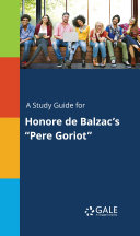 A Study Guide for Honore de Balzac's