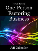 How I Run My One-Person Factoring Business ebook