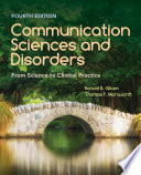 """Communication Sciences and Disorders: From Science to Clinical Practice"" by Ronald B. Gillam, Thomas P. Marquardt"
