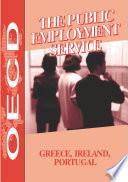 The Public Employment Service Greece, Ireland, Portugal
