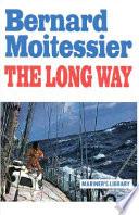 """The Long Way"" by Bernard Moitessier, William Rodarmor"