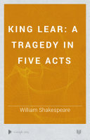 King Lear: A Tragedy in Five Acts
