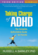 Taking Charge of ADHD, Third Edition: The Complete, Authoritative ...