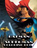 Batman Vs Superman Coloring Book