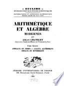Arithmétique Et Algèbre Modernes: Anneaux et corp. Calcul algébrique. Ideaux et divisibilité