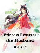 Princess Reserves the Husband