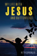 My Life with Jesus and Butterflies