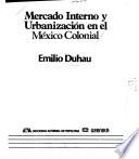 Mercado interno y urbanización en el México colonial