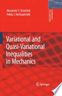 Variational and Quasi Variational Inequalities in Mechanics