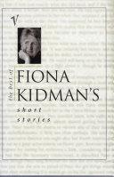 The Best of Fiona Kidman s Short Stories