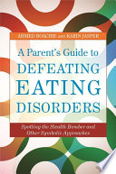 A Parent s Guide to Defeating Eating Disorders